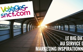 Voyages-sncf.com : big data et marketing inspirationnel