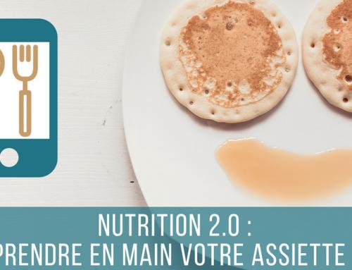 Nutrition 2.0 : prendre en main votre assiette !